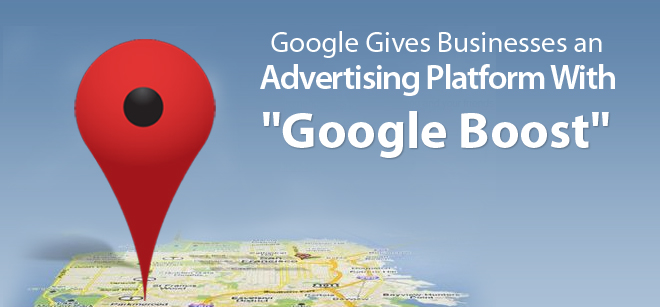"Google Gives Businesses A ""Boost"" With Its Advertising Platform"